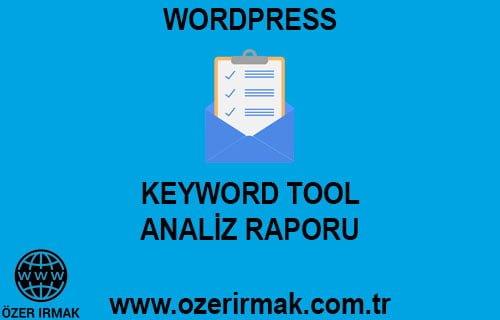 Keyword Tool Analiz Raporu Hizmeti